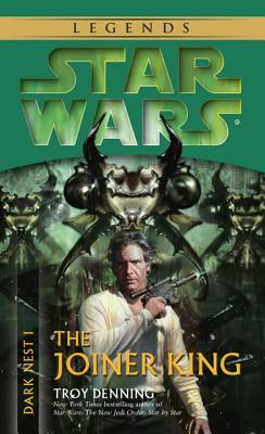 The Joiner King: Star Wars Legends (Dark Nest, Book I) - Denning, Troy