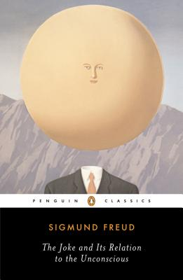 The Joke and Its Relation to the Unconscious - Freud, Sigmund, and Crick, Joyce (Translated by), and Carey, John (Introduction by)