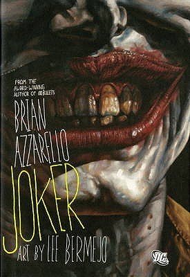 The Joker - Azzarello, Brian, and Bermejo, Lee
