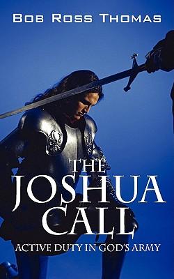 The Joshua Call: Active Duty in God's Army - Thomas, Bob Ross