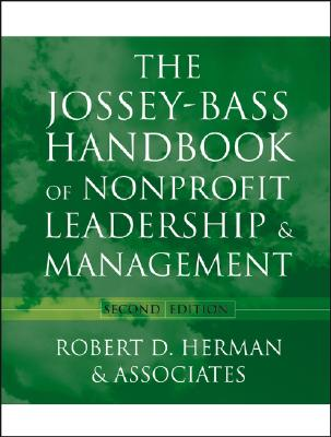 The Jossey-Bass Handbook of Nonprofit Leadership and Management - Herman, Robert D