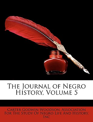 The Journal of Negro History, Volume 5 - Woodson, Carter Godwin, and Association for the Study of Negro Life, For The Study of Negro (Creator)