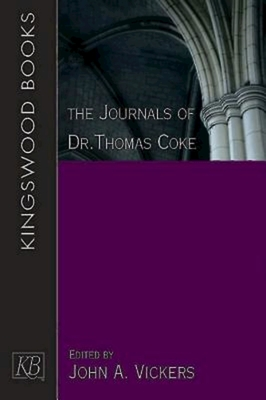 The Journals of Dr. Thomas Coke - Vickers, John A