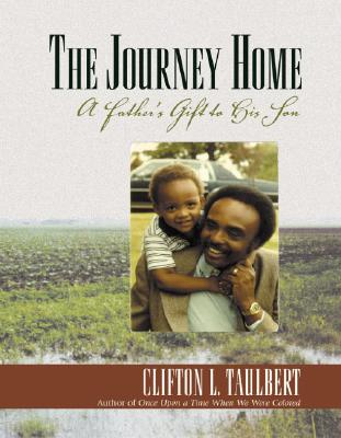 The Journey Home: A Father's Gift to His Son - Taulbert, Clifton