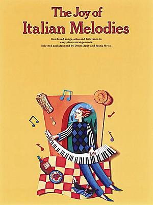 The Joy of Italian Melodies: Piano Solo - Agay, Denes