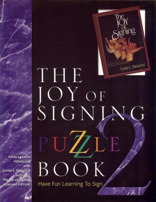 The Joy of Signing Puzzle Book 2 - Hillebrand, Linda, and Riekehof, Lottie