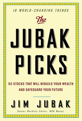 The Jubak Picks: 50 Stocks That Will Rebuild Your Wealth and Safeguard Your Future - Jubak, Jim