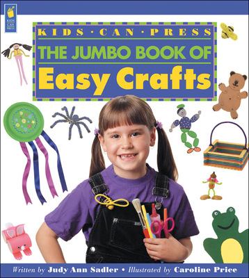 The Jumbo Book of Easy Crafts - Sadler, Judy Ann