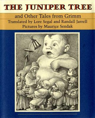 The Juniper Tree: And Other Tales from Grimm - Grimm, Jacob Ludwig Carl, and Grimm, Wilhelm Karl, and Sendak, Maurice (Selected by)