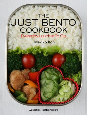 The Just Bento Cookbook: Everyday Lunches to Go - Itoh, Makiko