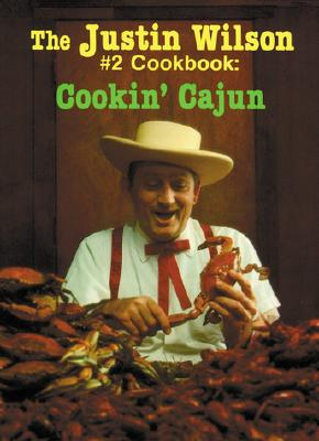 The Justin Wilson #2 Cookbook: Cookin' Cajun - Wilson, Justin
