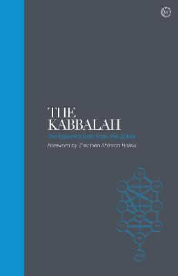 The Kabbalah - Sacred Texts: The Essential Texts from the Zohar - Halevi, Z'Ev Ben Shimon (Foreword by)