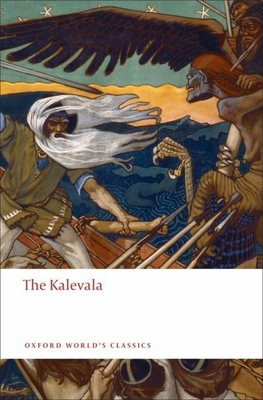 The Kalevala: An Epic Poem After Oral Tradition - Lonnrot, Elias, and Bosley, Keith (Translated by)
