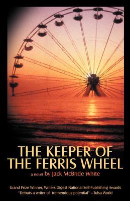 The Keeper of the Ferris Wheel - White, Jack McBride