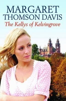 The Kellys of Kelvingrove - Davis, Margaret Thomson