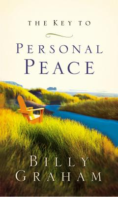 The Key to Personal Peace - Graham, Billy