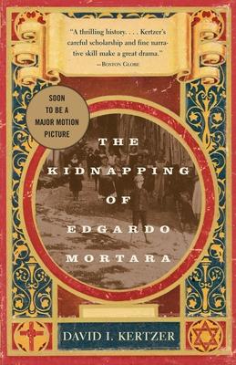 The Kidnapping of Edgardo Mortara - Kertzer, David I, Professor