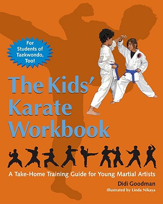 The Kids' Karate Workbook: A Take-Home Training Guide for Young Martial Artists - Goodman, Didi