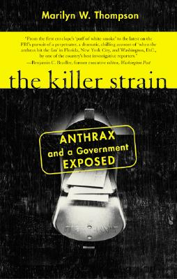 The Killer Strain: Anthrax and a Government Exposed - Thompson, Marilyn W