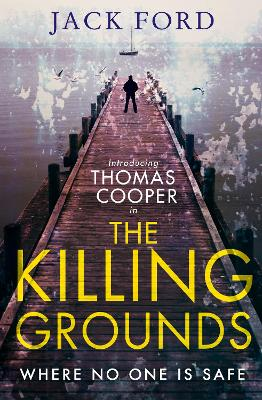 The Killing Grounds - Ford, Jack