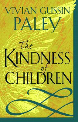 The Kindness of Children - Paley, Vivian Gussin