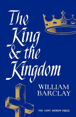 The King and the Kingdom - Barclay, William
