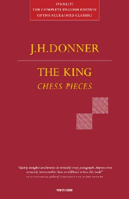 The King: Chess Pieces - Donner, J H, and Krabbe, Tim (Introduction by), and Pam, Max (Introduction by)