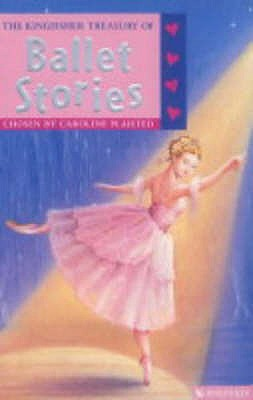 The Kingfisher Treasury of Ballet Stories - Plaisted, C. A. (Compiled by)