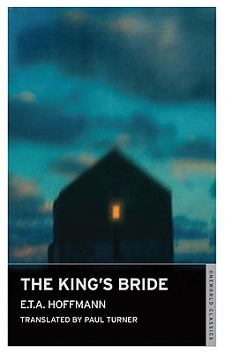 The King's Bride - Hoffmann, E T A, and Turner, Paul (Translated by)
