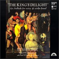 The King's Delight: 17 c. Ballads for Voice & Violin Band - David Douglass (viola da gamba); Ellen Hargis (soprano); Emily Walhout (bass viol); Jane Starkman (viola);...