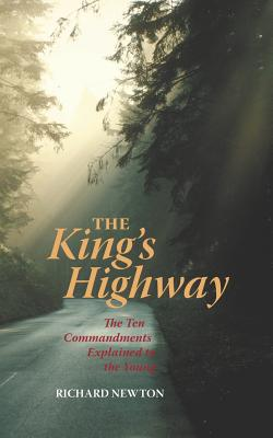 The King's Highway: The Ten Commandments Explained to the Young - Newton, Richard