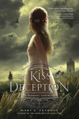 The Kiss of Deception: The Remnant Chronicles, Book One - Pearson, Mary E
