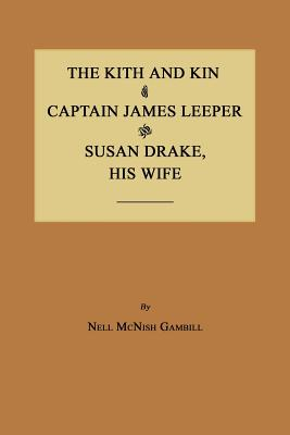 The Kith and Kin of Captain James Leeper and Susan Drake, His Wife - Gambill, Nell McNish