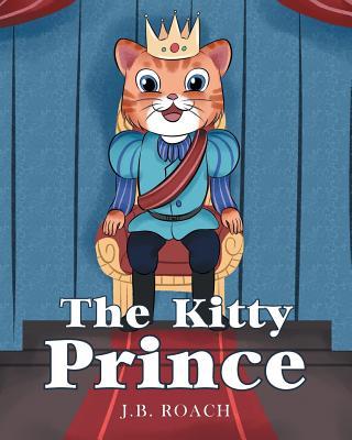 The Kitty Prince - Roach, J B