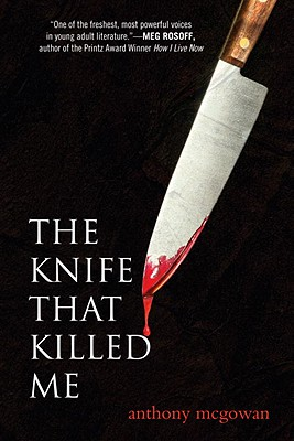 The Knife That Killed Me - McGowan, Anthony