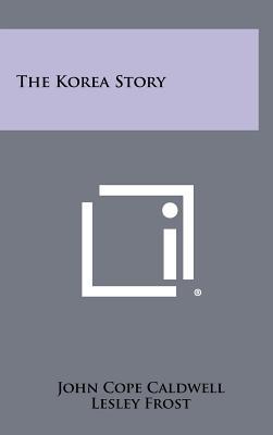 The Korea Story - Caldwell, John Cope