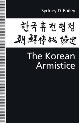 The Korean Armistice - Bailey, Sydney D