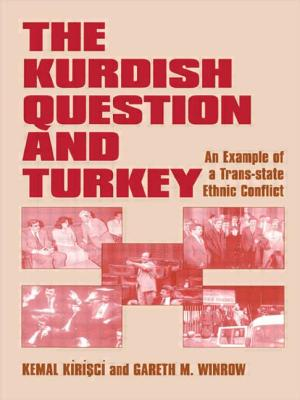 The Kurdish Question and Turkey: An Example of a Trans-State Ethnic Conflict - Winrow, Gareth M, and Kirisci, Kemal, and Kirisci Kemal