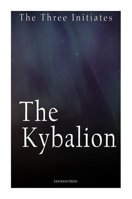 The Kybalion - Three Initiates, The