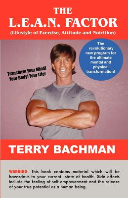 The L.E.A.N. Factor: Lifestyle of Exercise, Attitude and Nutrition - Bachman, Terry