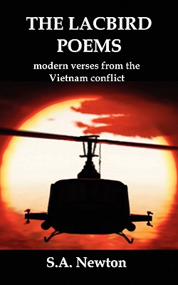 The Lacbird Poems; Modern Verses from the Vietnam Conflict - Newton, S A