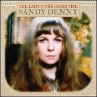 The Lady: The Essential Sandy Denny - Sandy Denny