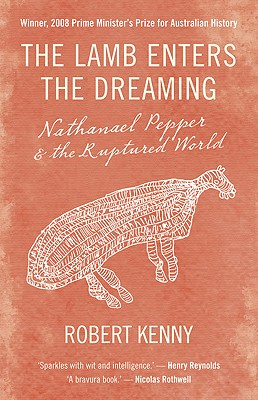 The Lamb Enters the Dreaming: Nathanael Pepper & the Ruptured World - Kenny, Robert
