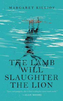 The Lamb Will Slaughter the Lion - Killjoy, Margaret