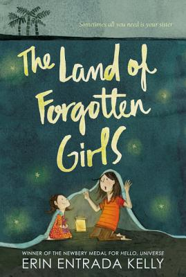 The Land of Forgotten Girls - Kelly, Erin Entrada
