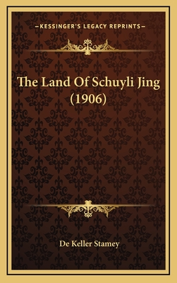 The Land of Schuyli Jing (1906) - Stamey, De Keller