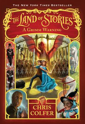The Land of Stories: A Grimm Warning - Colfer, Chris