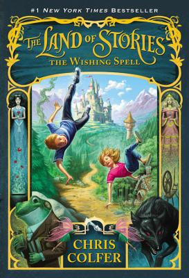 The Land of Stories: The Wishing Spell - Colfer, Chris