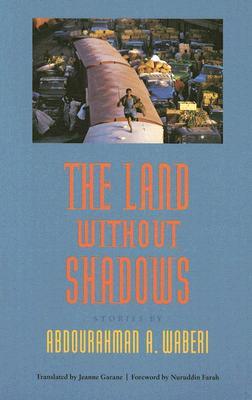 The Land Without Shadows - Waberi, Abdourahman A