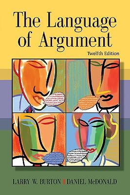 The Language of Argument - Burton, Larry W, and McDonald, Daniel
